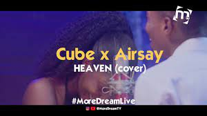 BankyW'S Cover of Heaven by Cube x Airsay full video